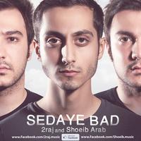 2raj & Shoeib Arab - 'Sedaye Baad'