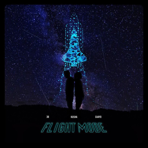 38 & Kusha - 'Flight Mode'