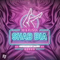 38 & Kusha - 'Shab Bia'