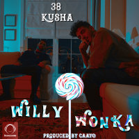 38 & Kusha - 'Willy Wonka'