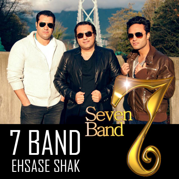 7 Band - 'Ehsase Shak'