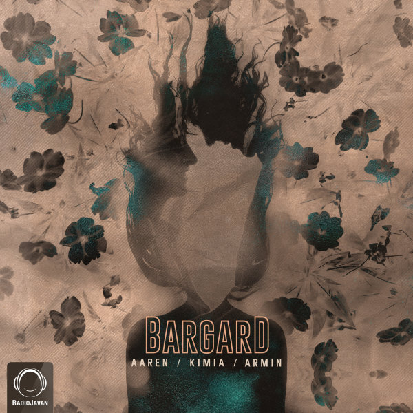 Aaren, Kimia, & Armin - 'Bargard'