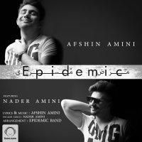 Afshin Amini - 'Epidemic (Ft Nader Amini)'