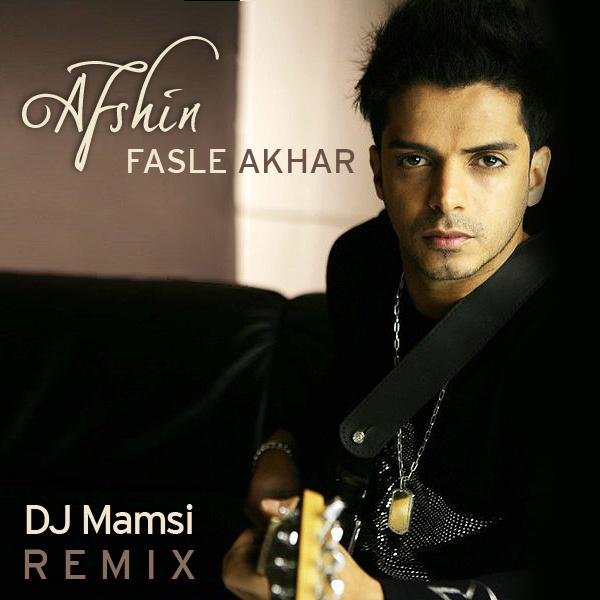 Afshin - 'Fasle Akhar (DJ Mamsi Remix)'