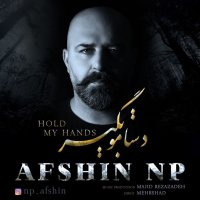 Afshin Np - 'Dastamo Begir'