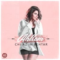 Ahllam - 'Chi Az In Behtar'
