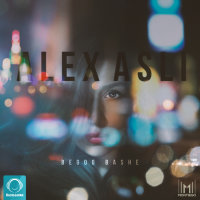 Alex Asli - 'Begoo Bashe'