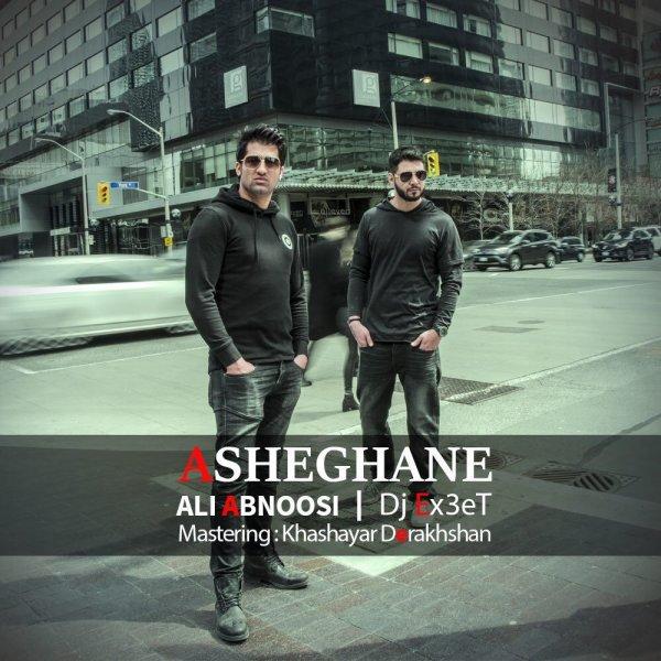 Ali Abnoosi & DJ Ex3et - 'Asheghane'