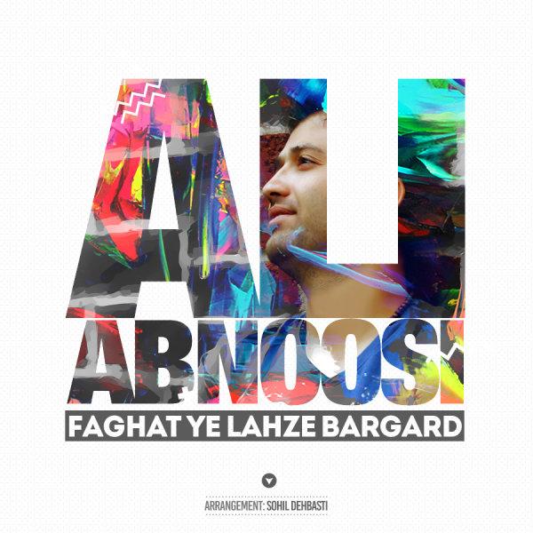 Ali Abnoosi - 'Faghat Ye Lahze Bargard'