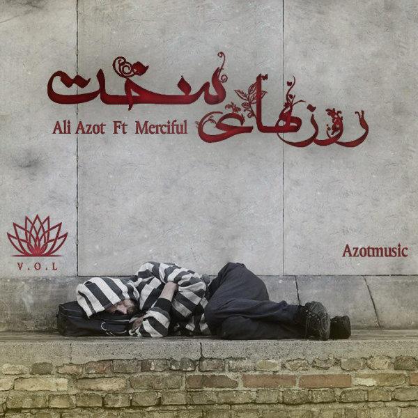 Ali Azot - Roozhaye Sakht (Ft Merciful)