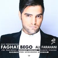 Ali Farahani - 'Faghad Bego'