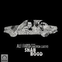 Ali Fard - 'Shab Bood (Ft Cameron Cartio)'