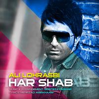 Ali Lohrasbi - 'Har Shab'
