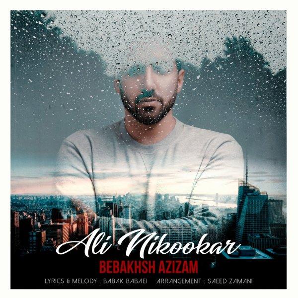 Ali Nikookar - Bebakhsh Azizam
