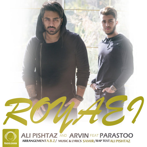 Ali Pishtaz & Arvin - 'Royaei (Ft Parastoo)'