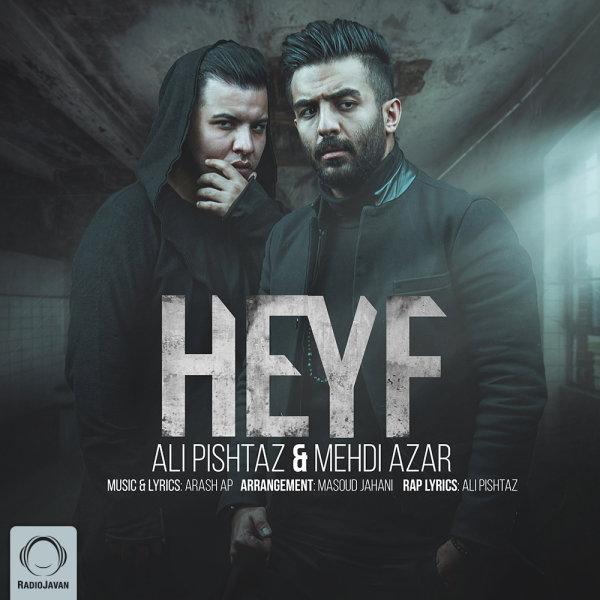 Ali Pishtaz - 'Heyf'