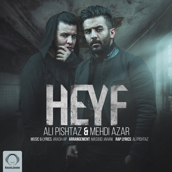 Ali Pishtaz & Mehdi Azar - 'Heyf'