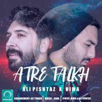 Ali Pishtaz & Nima - 'Atre Talkh'