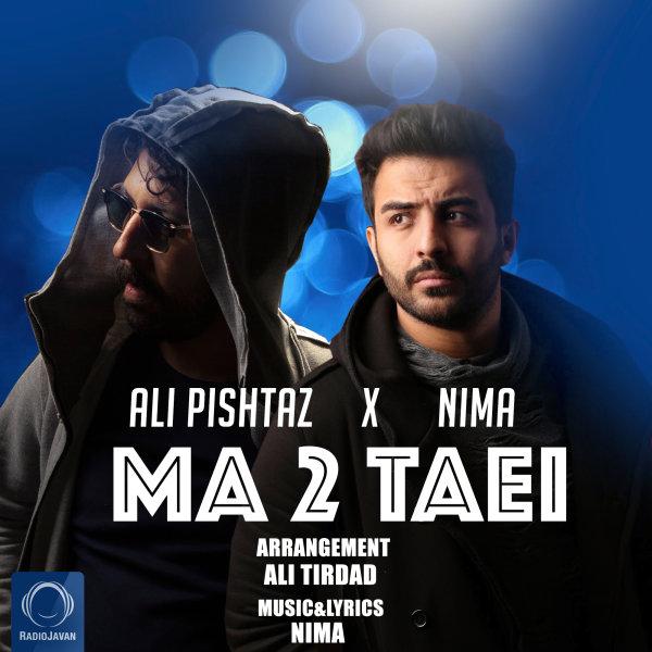 Ali Pishtaz & Nima - 'Ma 2 Taei'
