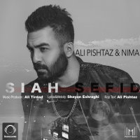 Ali Pishtaz & Nima - 'Siah Sefid'