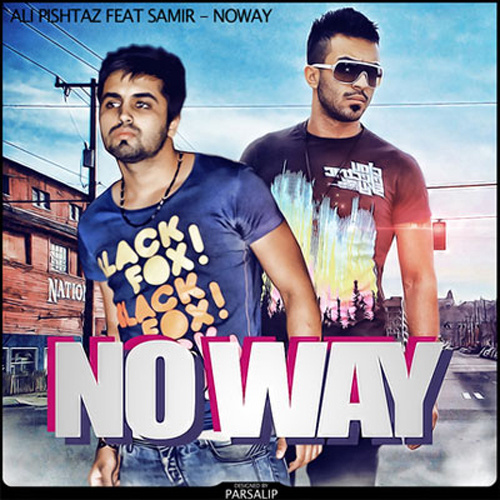 Ali Pishtaz - No Way (Ft Samir)
