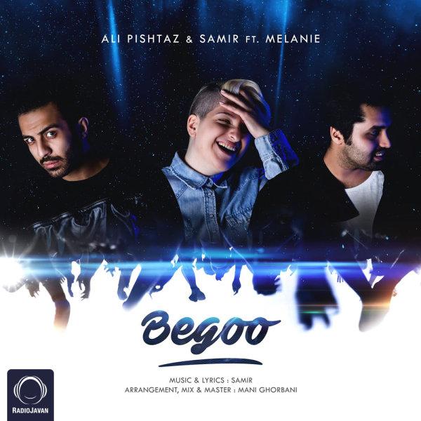 Ali Pishtaz & Samir - Begoo (Ft Melanie)