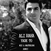 Ali Raha - 'Yade To'