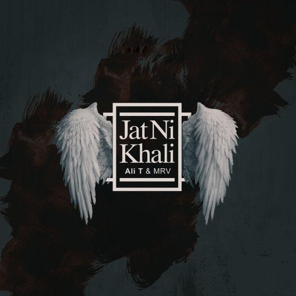 Ali T & MRV - 'Jat Ni Khali'