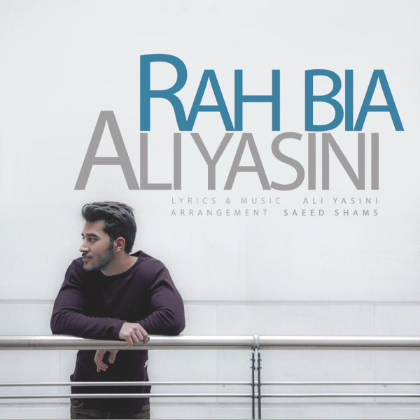 Ali Yasini - 'Rah Bia'