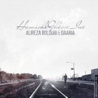 Alireza Bolouri - 'Hamishe Ghesse Ine (Ft Daaria)'