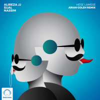 Alireza JJ, Sijal, & Nassim - 'Hese Lamese (Ft Sami Low) Arian Goleh Remix'