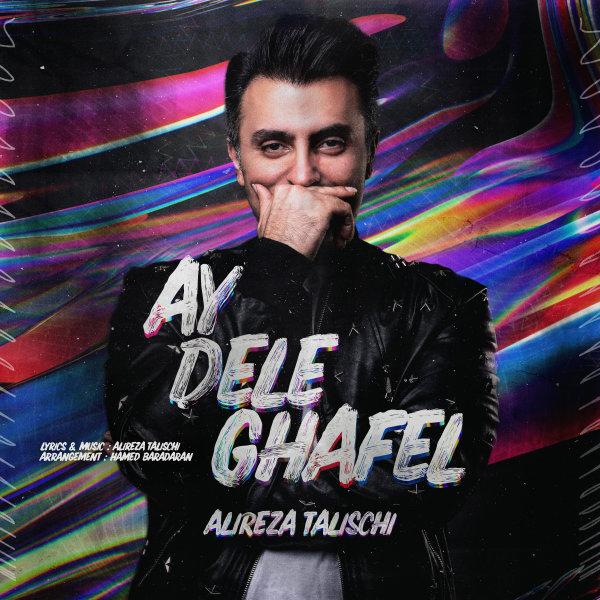 Alireza Talischi - 'Ay Dele Ghafel'