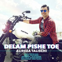 Alireza Talischi - 'Delam Pishe Toe'