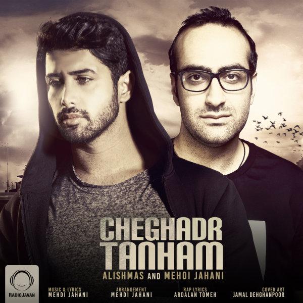 Alishmas & Mehdi Jahani - 'Cheghadr Tanham'