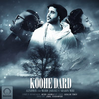 Alishmas & Mehdi Jahani - 'Koohe Dard (Ft Shahin Miri)'