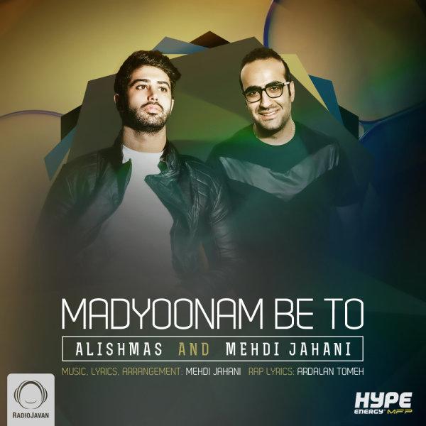 Alishmas & Mehdi Jahani - 'Madyoonam Be To'