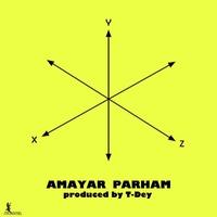 Amayar - ' Xyz (Ft Parham)'