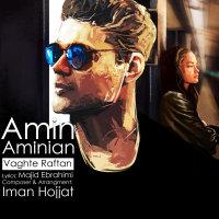 Amin Aminian - 'Vaghte Raftan'