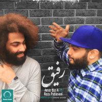 Amin Big A & Reza Pahlevani - 'Rafigh'