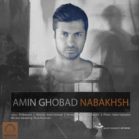 Amin Ghobad - 'Nabakhsh'