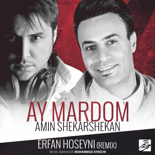 Amin Shekarshekan - 'Ay Mardom (Erfan Hoseyni Remix)'