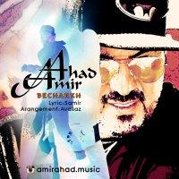 Amir Ahad - 'Becharkh'