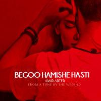 Amir Arter - 'Begoo Hamishe Hasti'