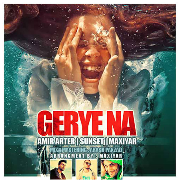 Amir Arter - Gerye Na (Ft Ali Sunset & Maxiyar)