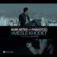 Amir Arter - 'Mesle Khodet (Ft Parastoo)'