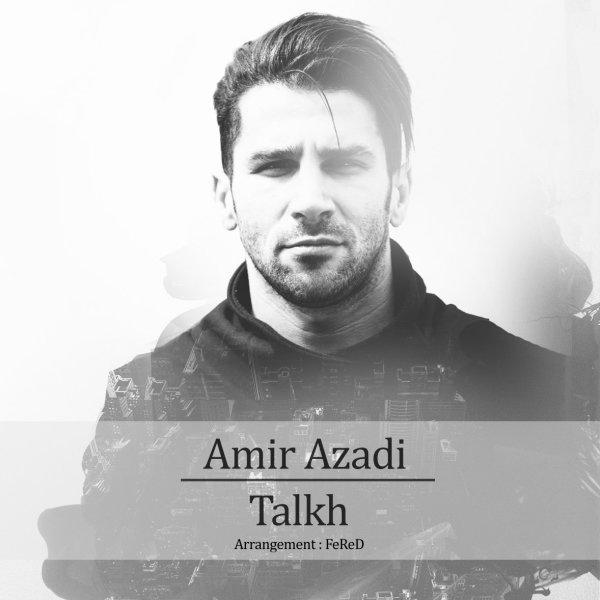 Amir Azadi - 'Talkh'