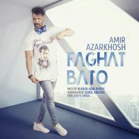 Amir Azarkhosh - 'Faghat Ba To'