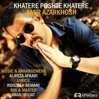 Amir Azarkhosh - 'Khatereh Poshte Khatereh'