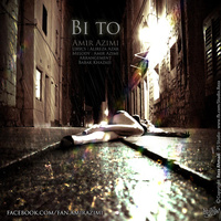 Amir Azimi - 'Bi To'