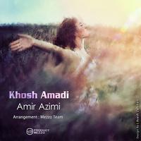 Amir Azimi - 'Khosh Amadi'